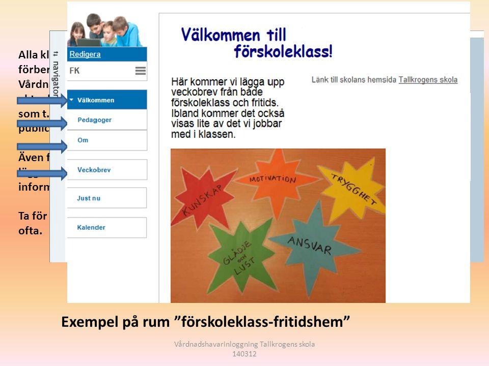 Vårdnadshavarinloggning Tallkrogens skola 140312 ADu kan se veckans schema.