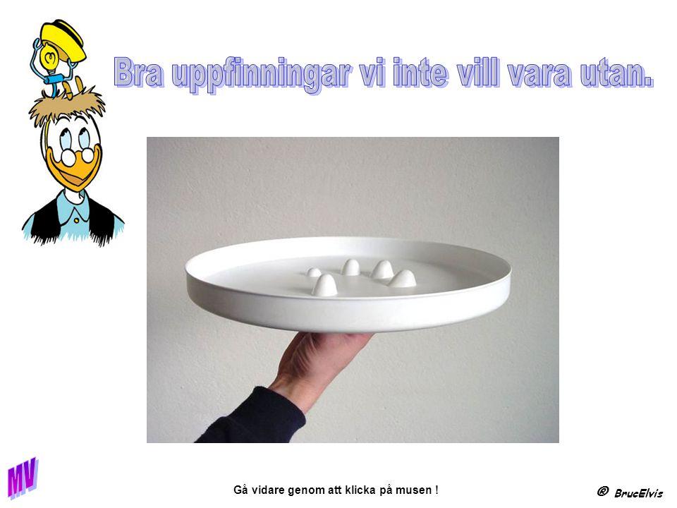 ® BrucElvis Gå vidare genom att klicka på musen ! Don t Feel Stupid Anymore…………