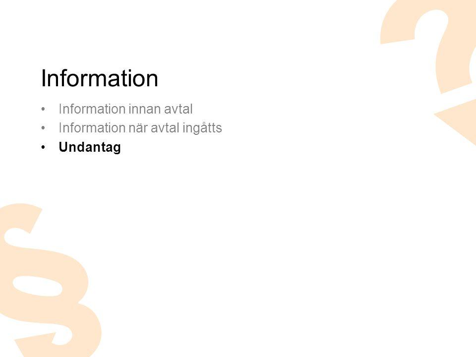 Information innan avtal Information när avtal ingåtts Undantag Information