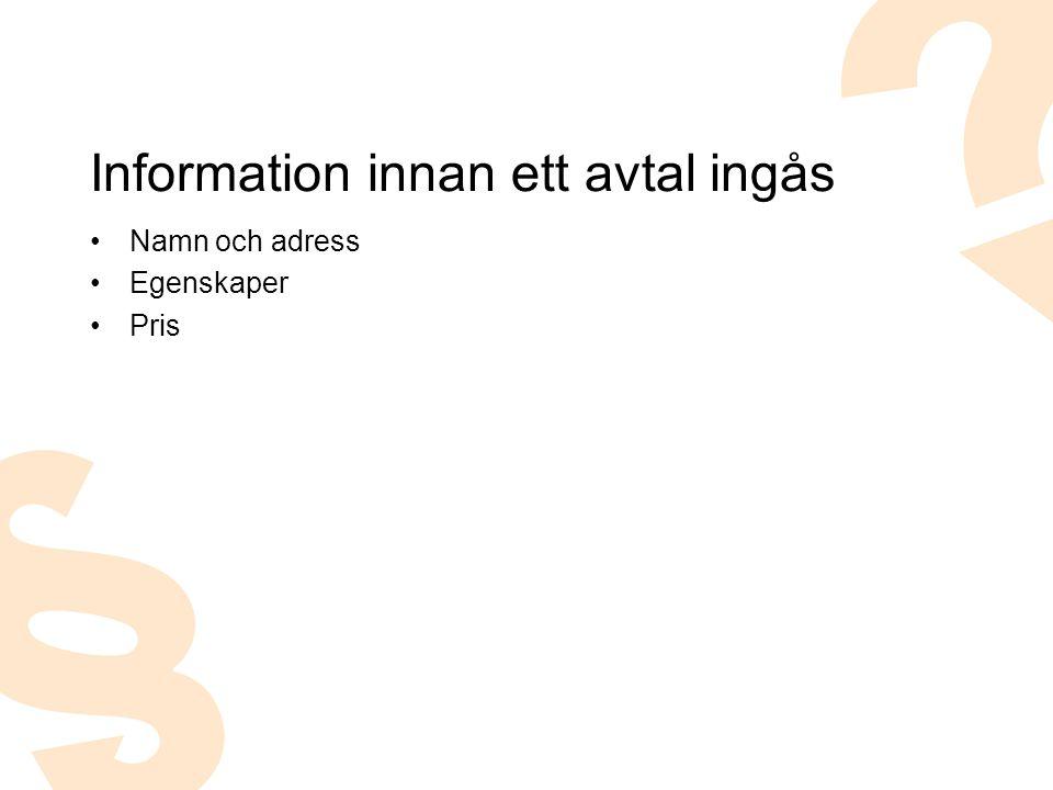 Namn och adress Egenskaper Pris Information innan ett avtal ingås