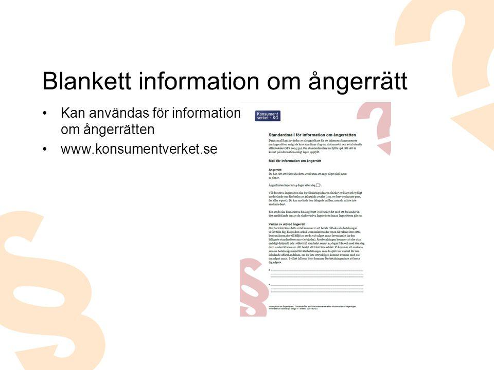 Kan användas för information om ångerrätten www.konsumentverket.se Blankett information om ångerrätt