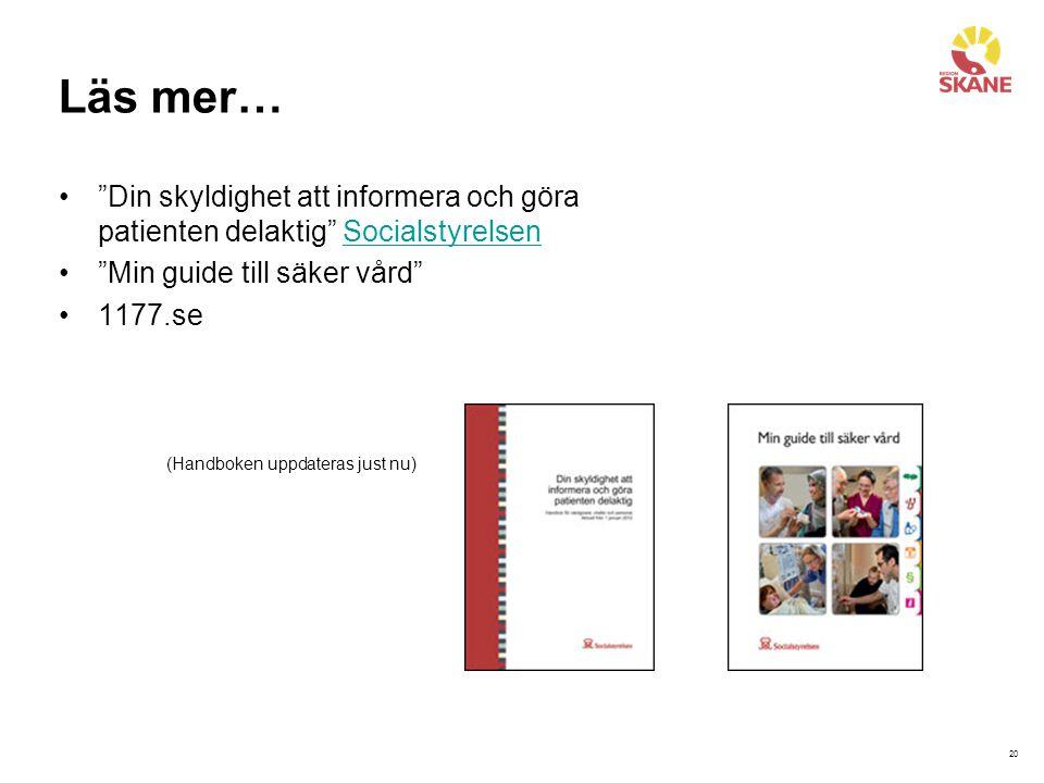 """20 Läs mer… """"Din skyldighet att informera och göra patienten delaktig"""" SocialstyrelsenSocialstyrelsen """"Min guide till säker vård"""" 1177.se (Handboken u"""