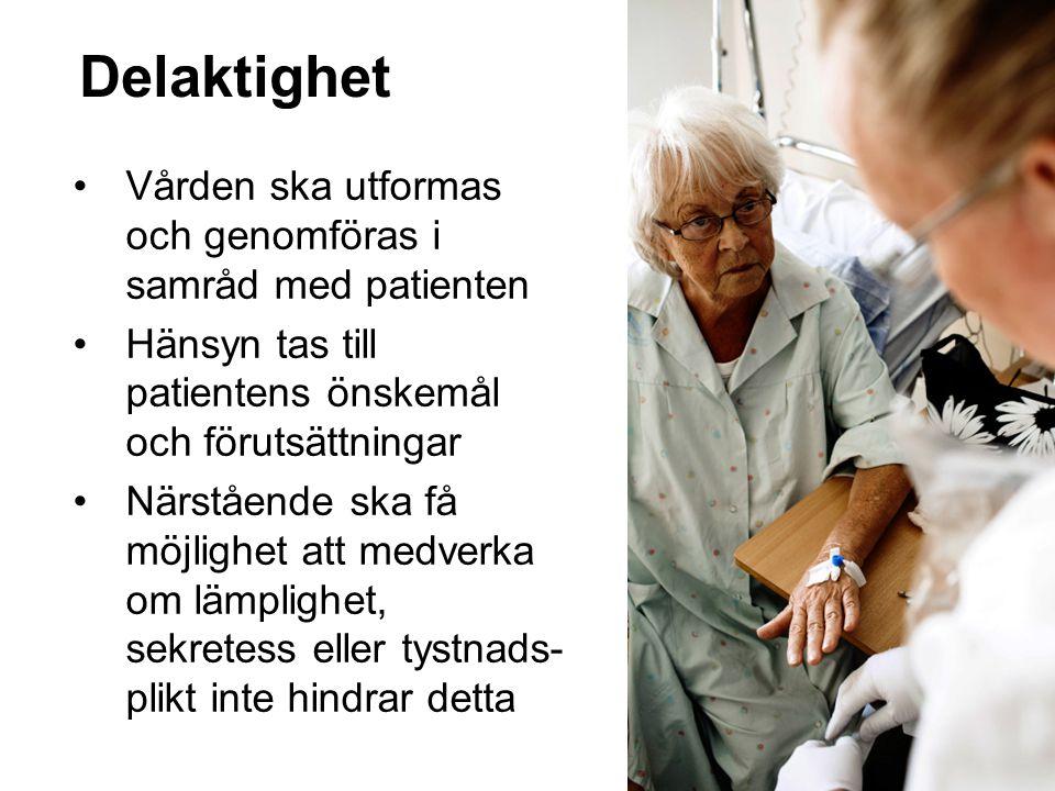 6 Delaktighet Vården ska utformas och genomföras i samråd med patienten Hänsyn tas till patientens önskemål och förutsättningar Närstående ska få möjl