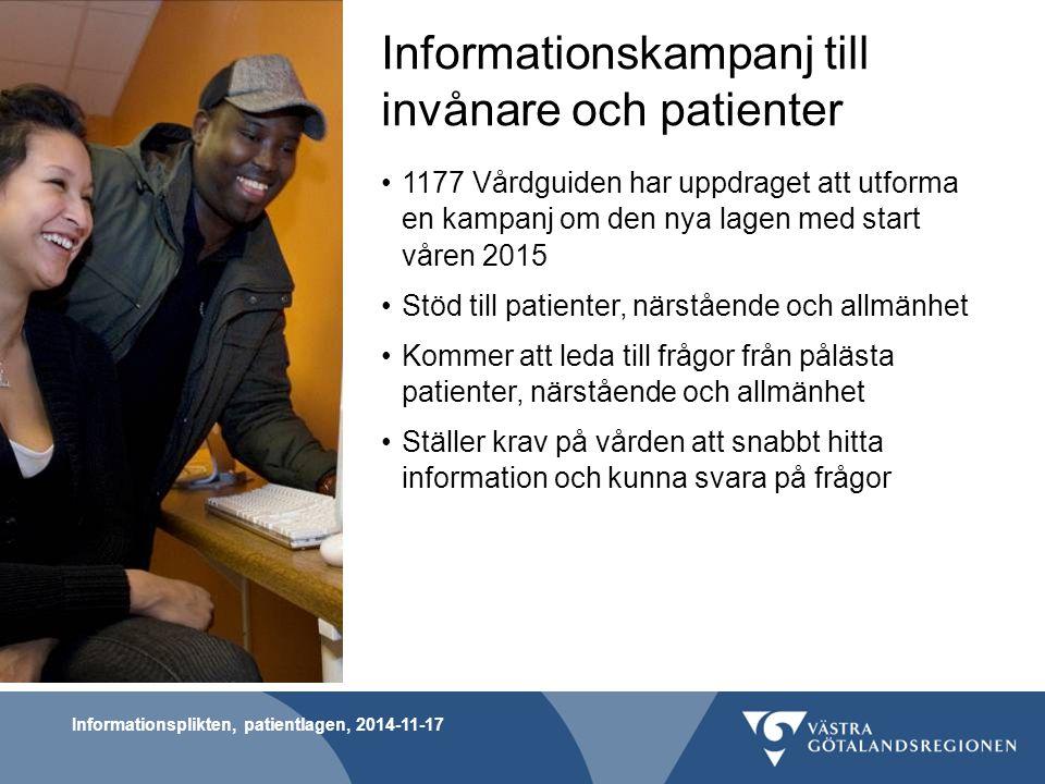 Informationsplikten, patientlagen, 2014-11-17 Informationskampanj till invånare och patienter 1177 Vårdguiden har uppdraget att utforma en kampanj om