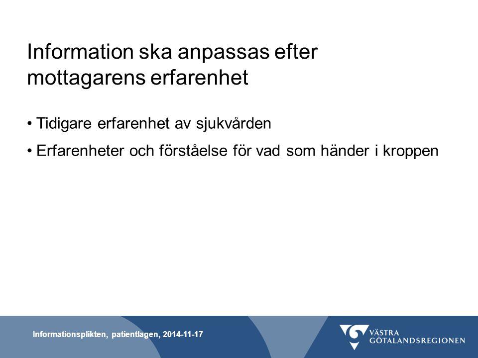 Information ska anpassas efter mottagarens språkliga bakgrund Patienter som inte förstår eller talar svenska fullt ut har rätt till samma goda information som andra patienter Vårdpersonalen ska anlita tolk och har ett ansvar för att utforma sin information så att den blir tillgänglig för alla