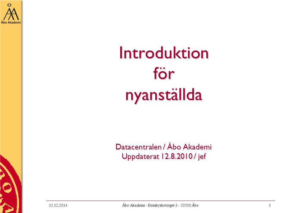 12.12.2014Åbo Akademi - Domkyrkotorget 3 - 20500 Åbo2 Var finns Datacentralen.