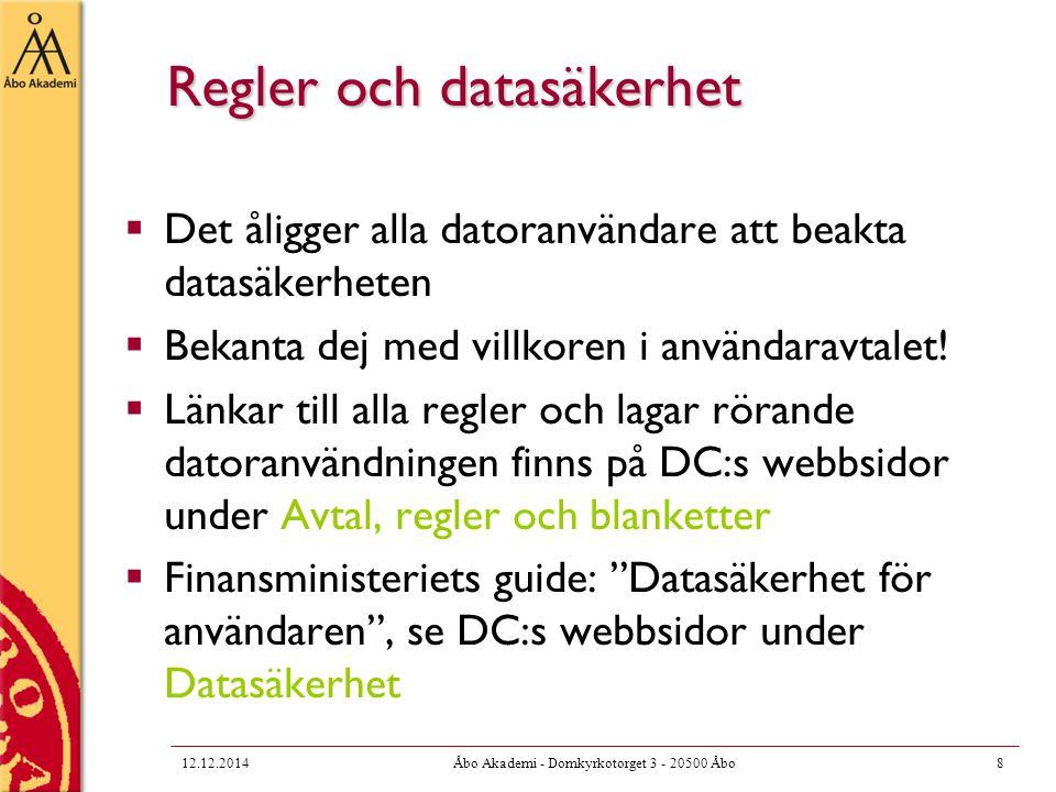 12.12.2014Åbo Akademi - Domkyrkotorget 3 - 20500 Åbo9 Lösenordet är viktigt.