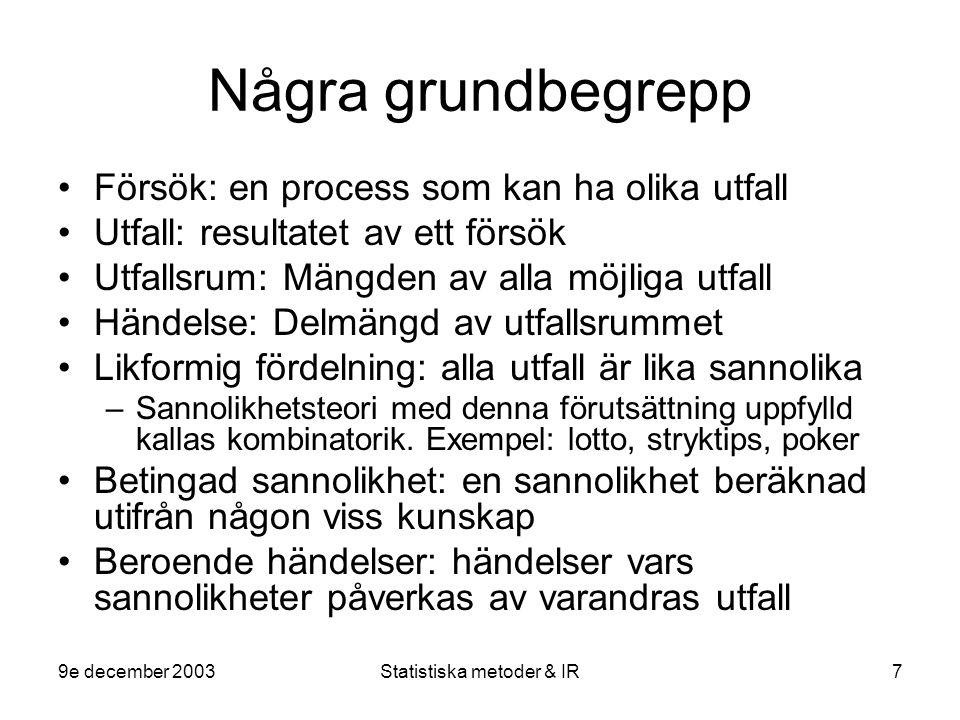 9e december 2003Statistiska metoder & IR8 Sannolikhetsteori, forts.