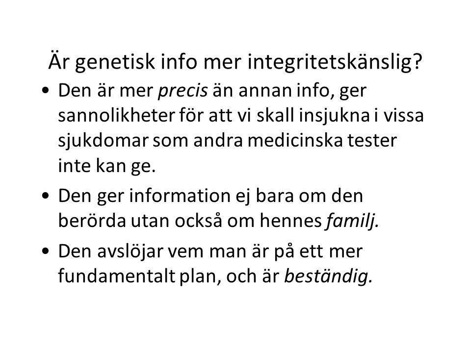 Är genetisk info mer integritetskänslig.