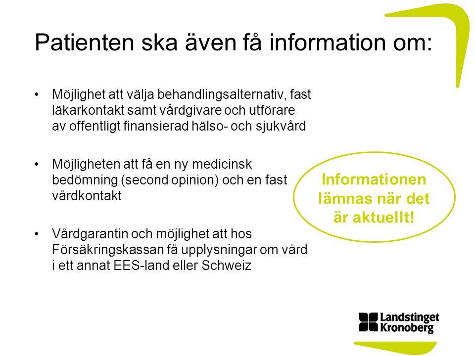 Patienten ska även få information om: Möjlighet att välja behandlingsalternativ, fast läkarkontakt samt vårdgivare och utförare av offentligt finansie