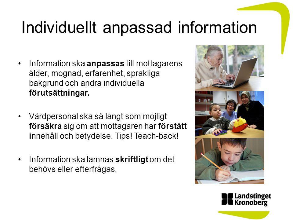 Individuellt anpassad information Information ska anpassas till mottagarens ålder, mognad, erfarenhet, språkliga bakgrund och andra individuella förut