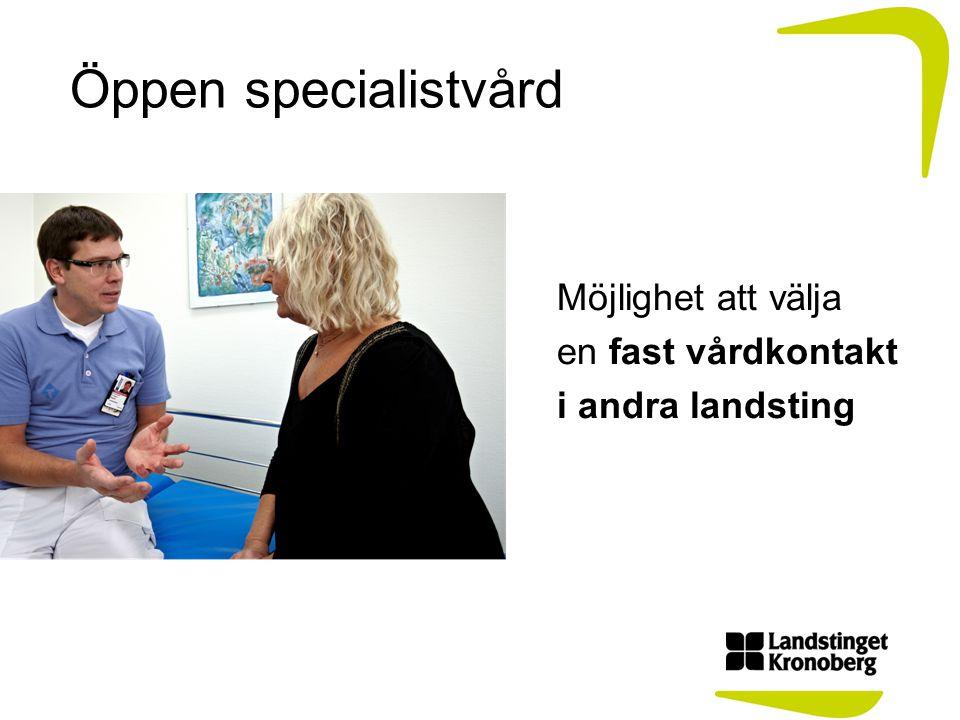 Öppen specialistvård Möjlighet att välja en fast vårdkontakt i andra landsting