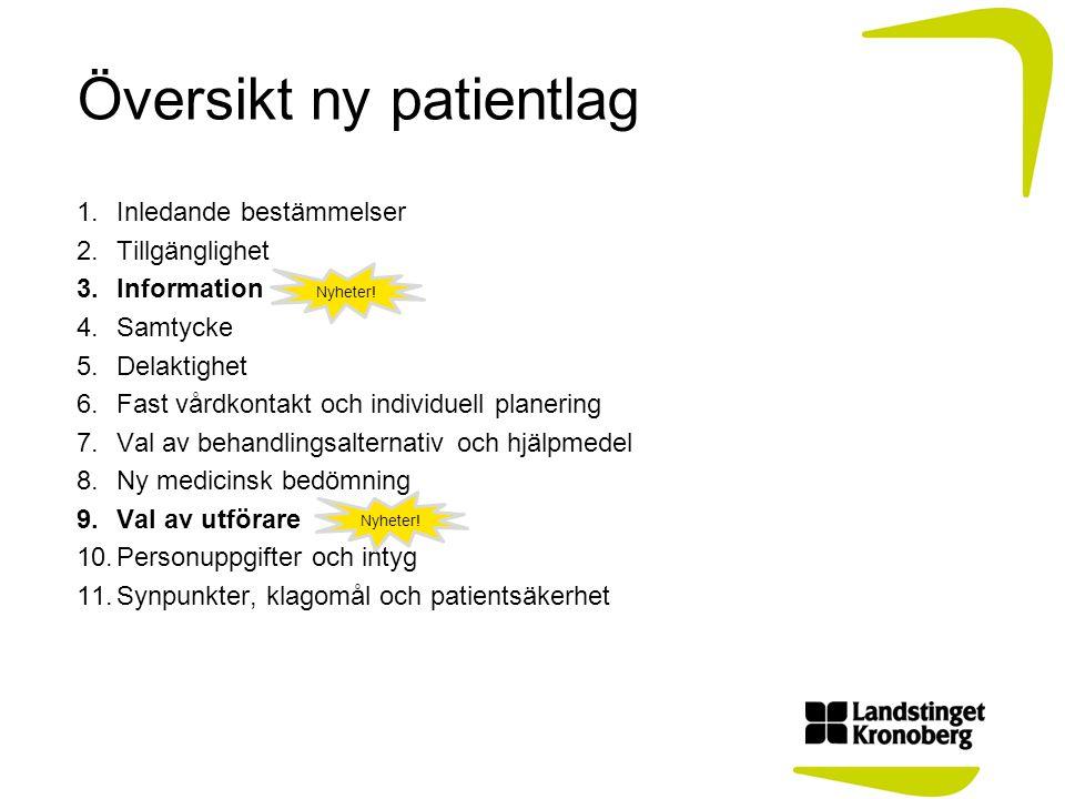 Översikt ny patientlag 1.Inledande bestämmelser 2.Tillgänglighet 3.Information 4.Samtycke 5.Delaktighet 6.Fast vårdkontakt och individuell planering 7