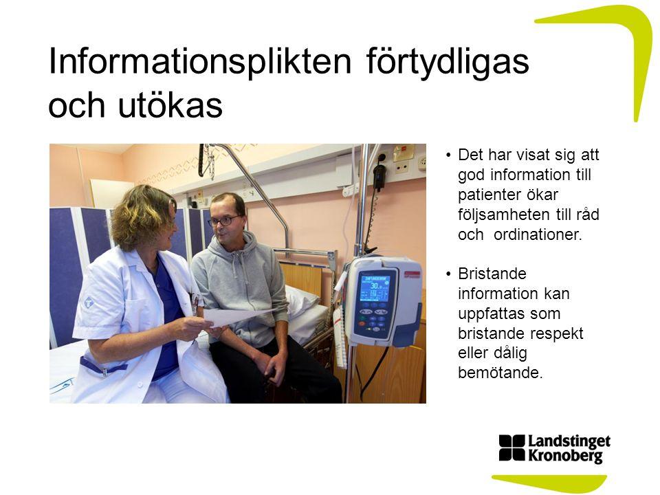Informationsplikten förtydligas och utökas Det har visat sig att god information till patienter ökar följsamheten till råd och ordinationer. Bristande