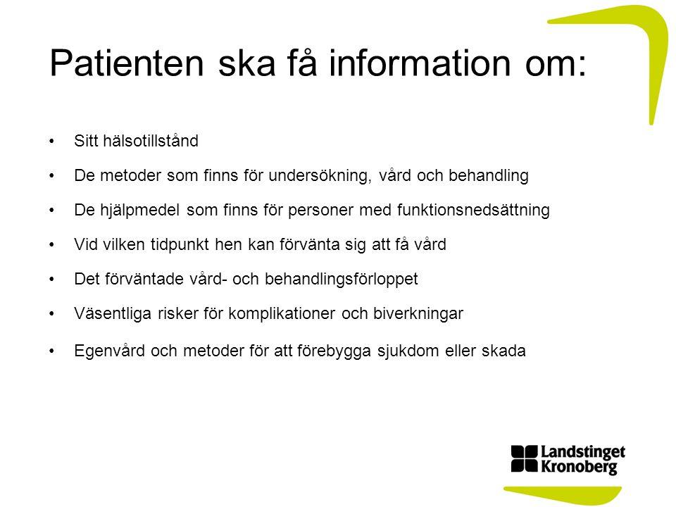 Patienten ska även få information om: Möjlighet att välja behandlingsalternativ, fast läkarkontakt samt vårdgivare och utförare av offentligt finansierad hälso- och sjukvård Möjligheten att få en ny medicinsk bedömning (second opinion) och en fast vårdkontakt Vårdgarantin och möjlighet att hos Försäkringskassan få upplysningar om vård i ett annat EES-land eller Schweiz Informationen lämnas när det är aktuellt!
