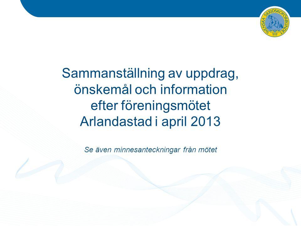 Sammanställning av uppdrag, önskemål och information efter föreningsmötet Arlandastad i april 2013 Se även minnesanteckningar från mötet
