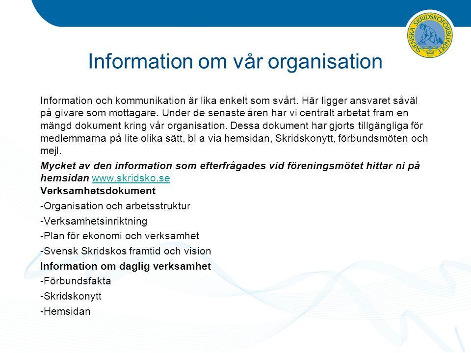 Information om vår organisation Information och kommunikation är lika enkelt som svårt. Här ligger ansvaret såväl på givare som mottagare. Under de se