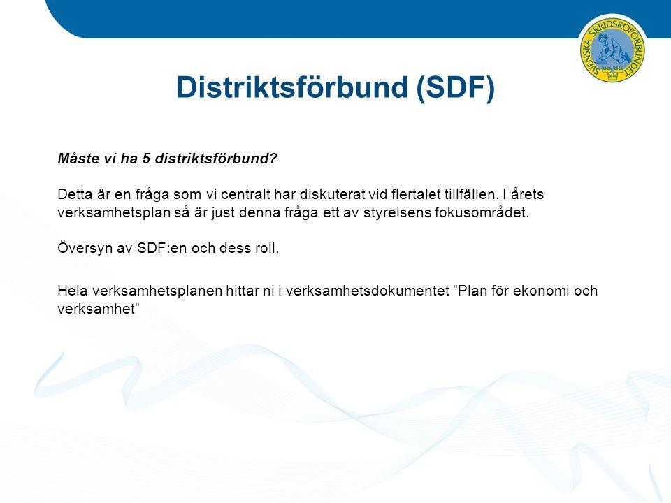 Distriktsförbund (SDF) Måste vi ha 5 distriktsförbund? Detta är en fråga som vi centralt har diskuterat vid flertalet tillfällen. I årets verksamhetsp