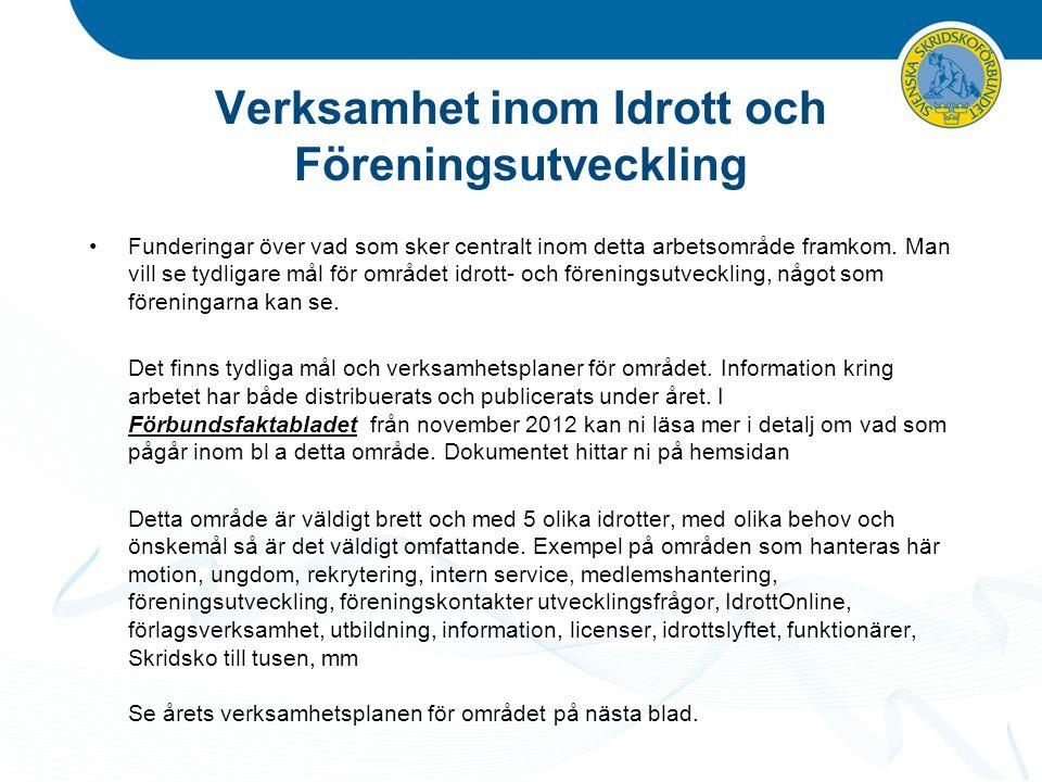 Verksamhetsplanen för Idrott och Föreningsutveckling 2013-2014 Skapa en fastställd utbildningsplan för ledare och funktionärer.