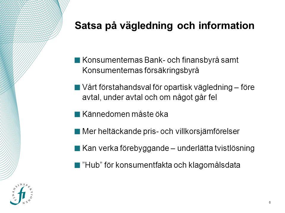 7 Inrätta en Småspararkommission Delat ansvar för det samlade konsumentskyddet (FI, KOV/KO, ARN m.fl.