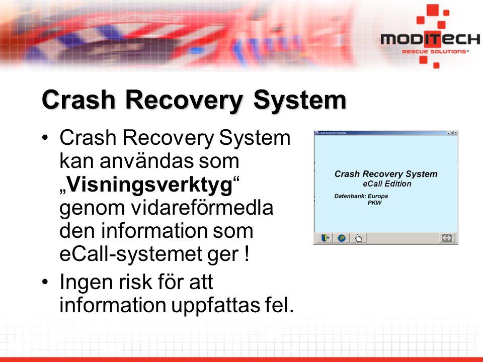 Crash Recovery System Från fordonets specifika data (VIN) - MSD (Minimum Set of Data) förtydligar CRS och ger information i text och bild.