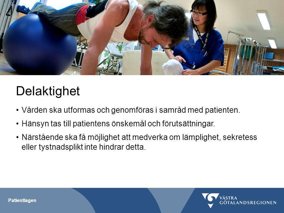 Patientlagen Delaktighet Vården ska utformas och genomföras i samråd med patienten.