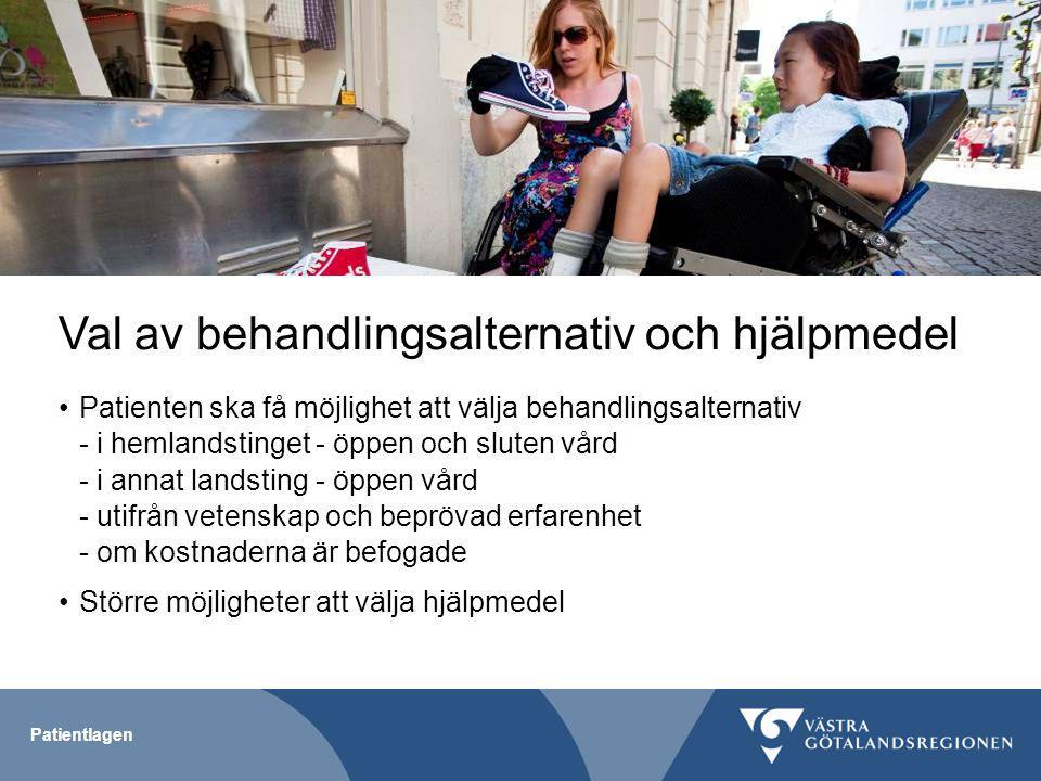 Patientlagen Val av utförare i andra landsting En patient ska ges vård utifrån medicinska behov på samma villkor som de som är bosatta i vårdlandstinget.