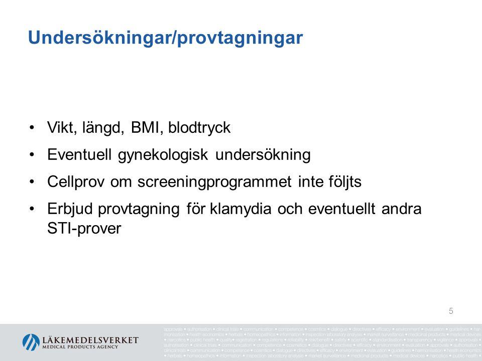 Undersökningar/provtagningar Vikt, längd, BMI, blodtryck Eventuell gynekologisk undersökning Cellprov om screeningprogrammet inte följts Erbjud provtagning för klamydia och eventuellt andra STI-prover 5