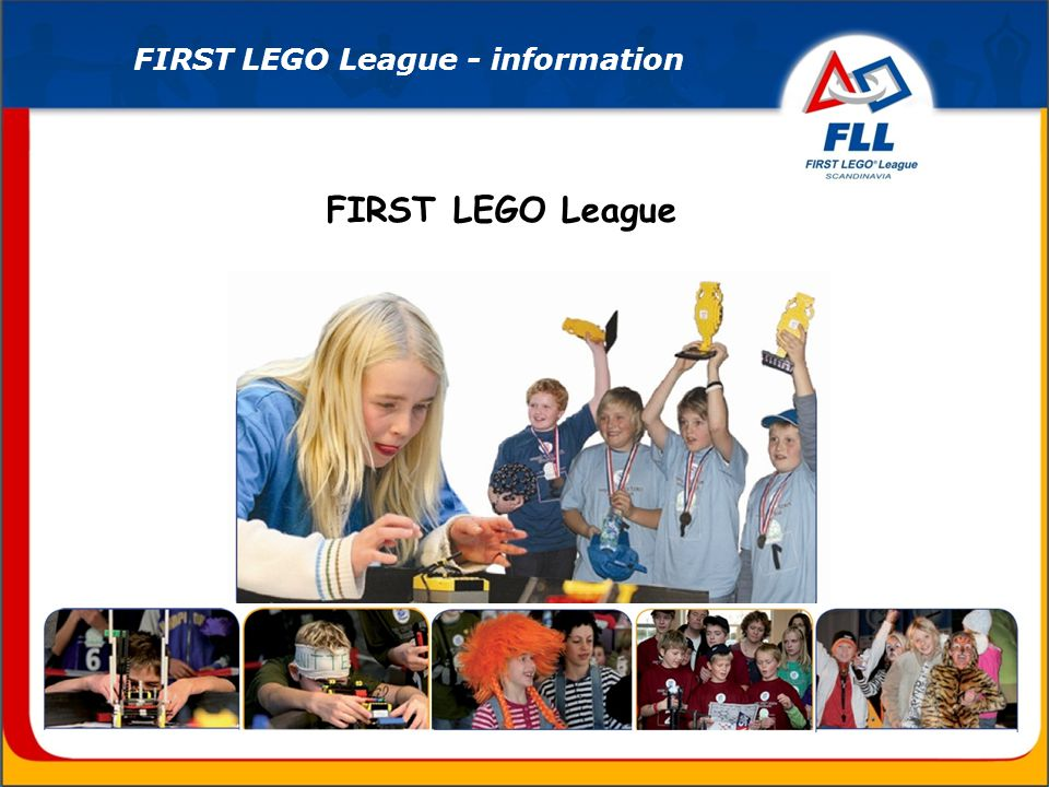 FIRST LEGO League FIRST LEGO League - information