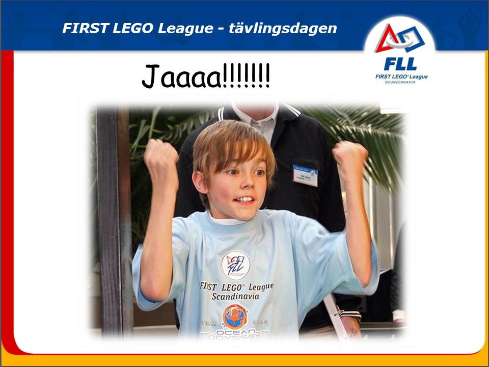 Jaaaa!!!!!!! FIRST LEGO League - tävlingsdagen