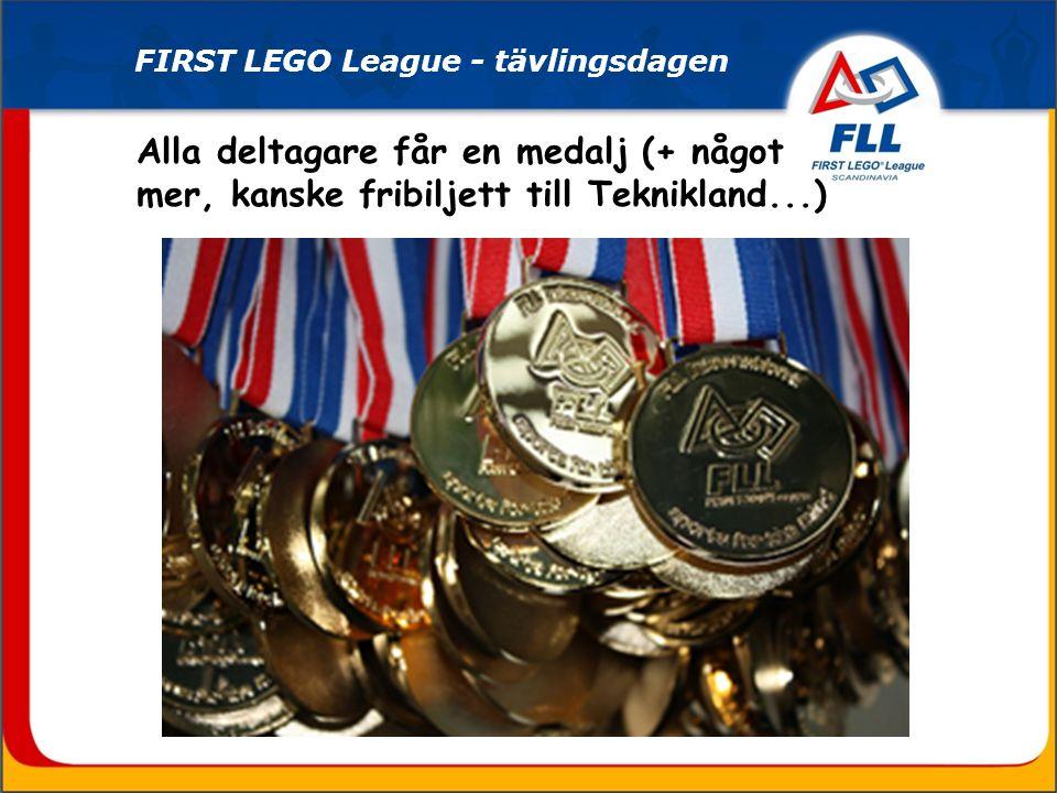 Alla deltagare får en medalj (+ något mer, kanske fribiljett till Teknikland...)