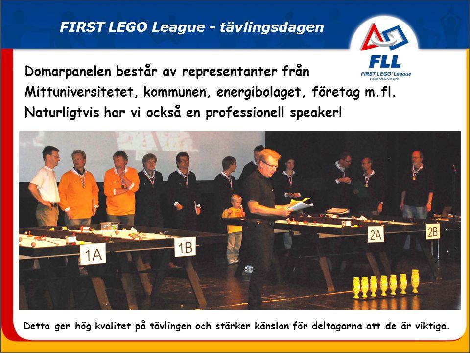 Detta ger hög kvalitet på tävlingen och stärker känslan för deltagarna att de är viktiga. FIRST LEGO League - tävlingsdagen Domarpanelen består av rep