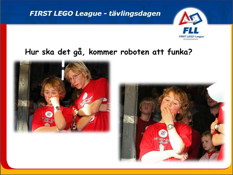 Hur ska det gå, kommer roboten att funka FIRST LEGO League - tävlingsdagen