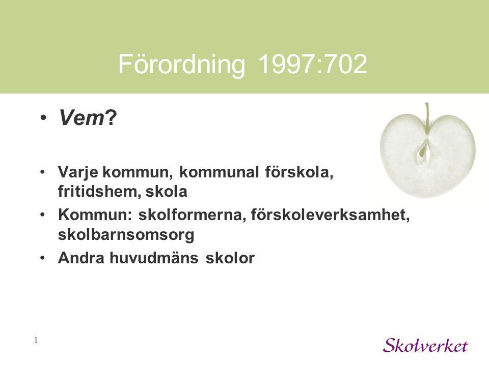 1 Förordning 1997:702 Vem.