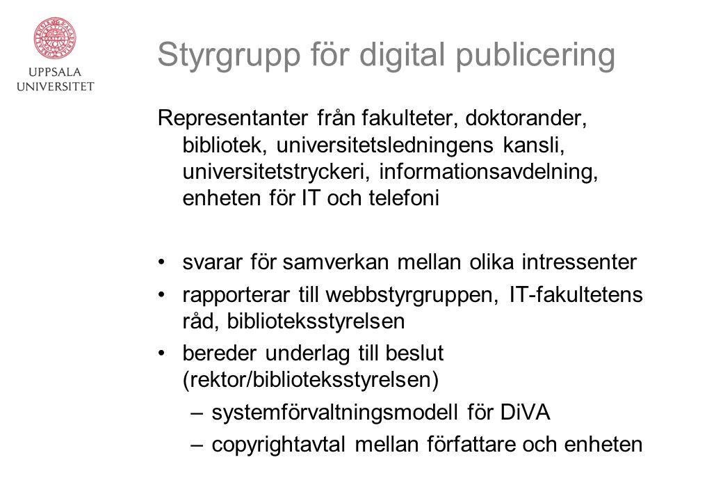 Styrgrupp för digital publicering Representanter från fakulteter, doktorander, bibliotek, universitetsledningens kansli, universitetstryckeri, informa