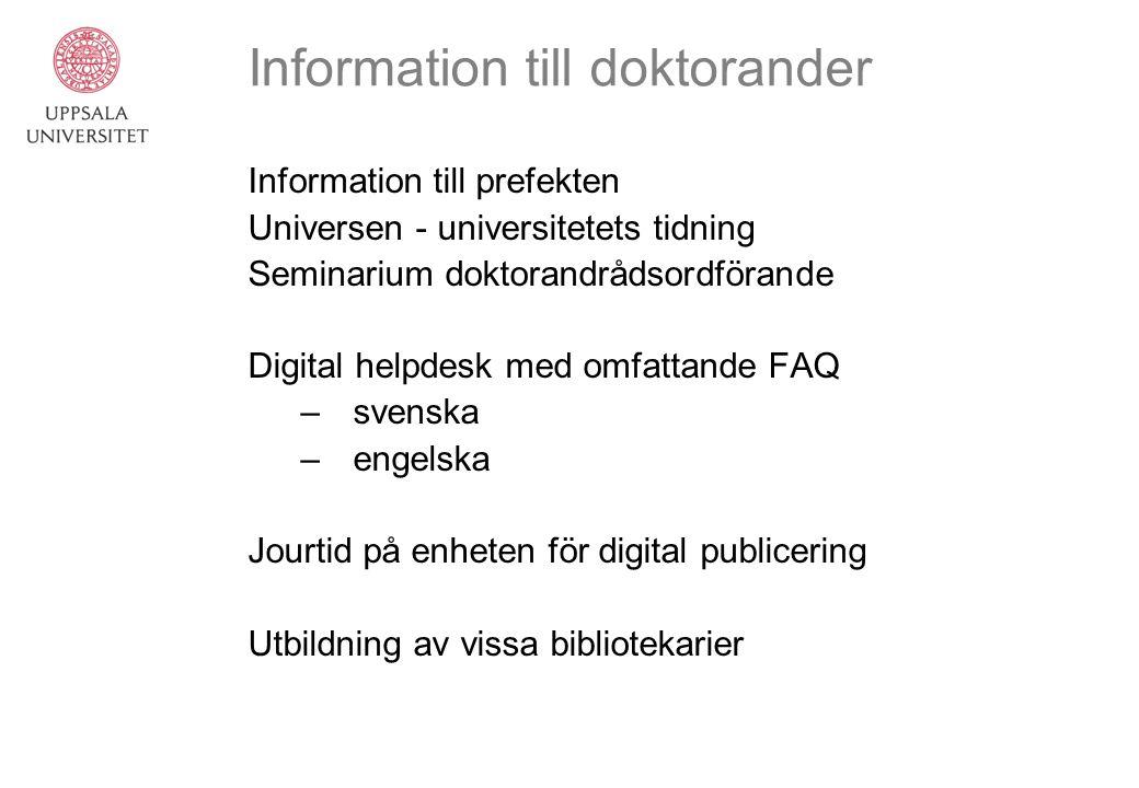 Information till doktorander Information till prefekten Universen - universitetets tidning Seminarium doktorandrådsordförande Digital helpdesk med omf