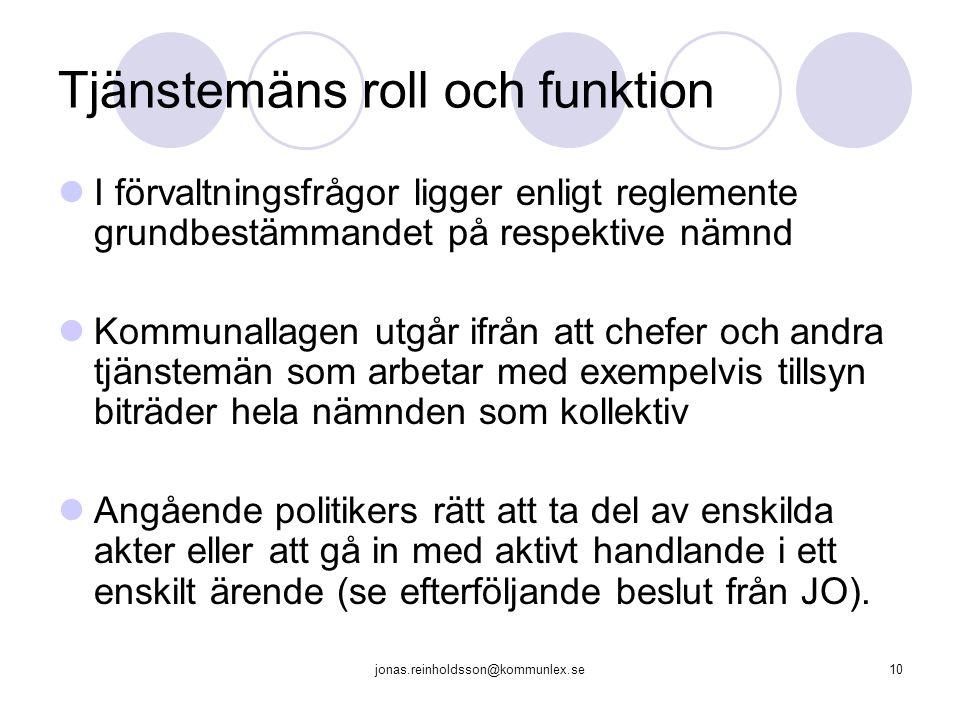 jonas.reinholdsson@kommunlex.se10 Tjänstemäns roll och funktion I förvaltningsfrågor ligger enligt reglemente grundbestämmandet på respektive nämnd Ko