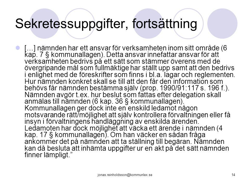 jonas.reinholdsson@kommunlex.se14 Sekretessuppgifter, fortsättning […] nämnden har ett ansvar för verksamheten inom sitt område (6 kap. 7 § kommunalla