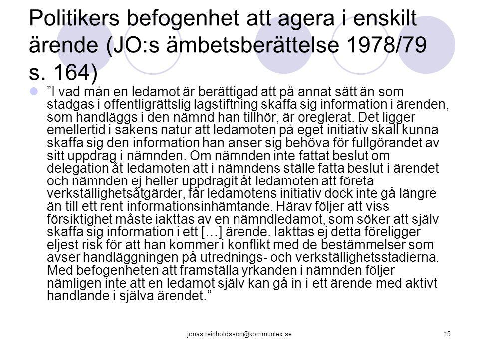 jonas.reinholdsson@kommunlex.se15 Politikers befogenhet att agera i enskilt ärende (JO:s ämbetsberättelse 1978/79 s.