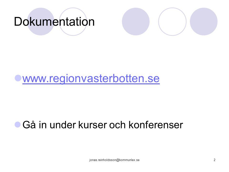 jonas.reinholdsson@kommunlex.se2 Dokumentation www.regionvasterbotten.se Gå in under kurser och konferenser