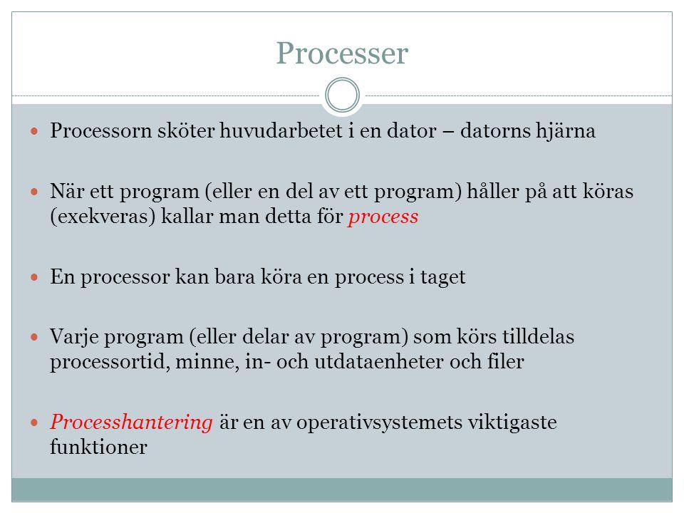 Processer Processorn sköter huvudarbetet i en dator – datorns hjärna När ett program (eller en del av ett program) håller på att köras (exekveras) kal