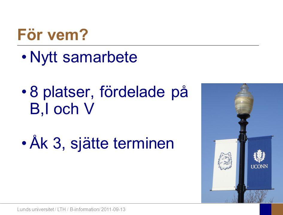 Lunds universitet / LTH / B-information/ 2011-09-13 Varför.