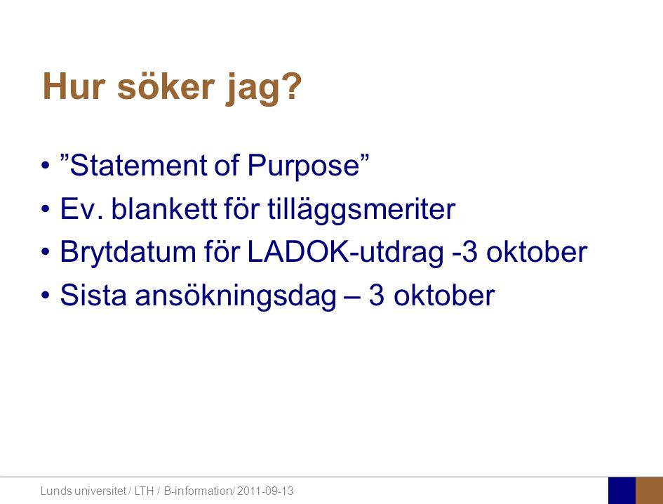 Lunds universitet / LTH / B-information/ 2011-09-13 Var lämnas ansökan.