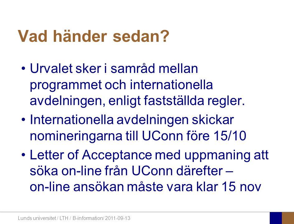 Lunds universitet / LTH / B-information/ 2011-09-13 När sker utbytet.