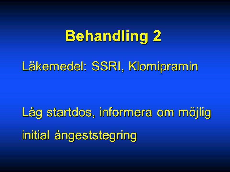 Behandling Information Information Läkemedel Läkemedel KBT KBT