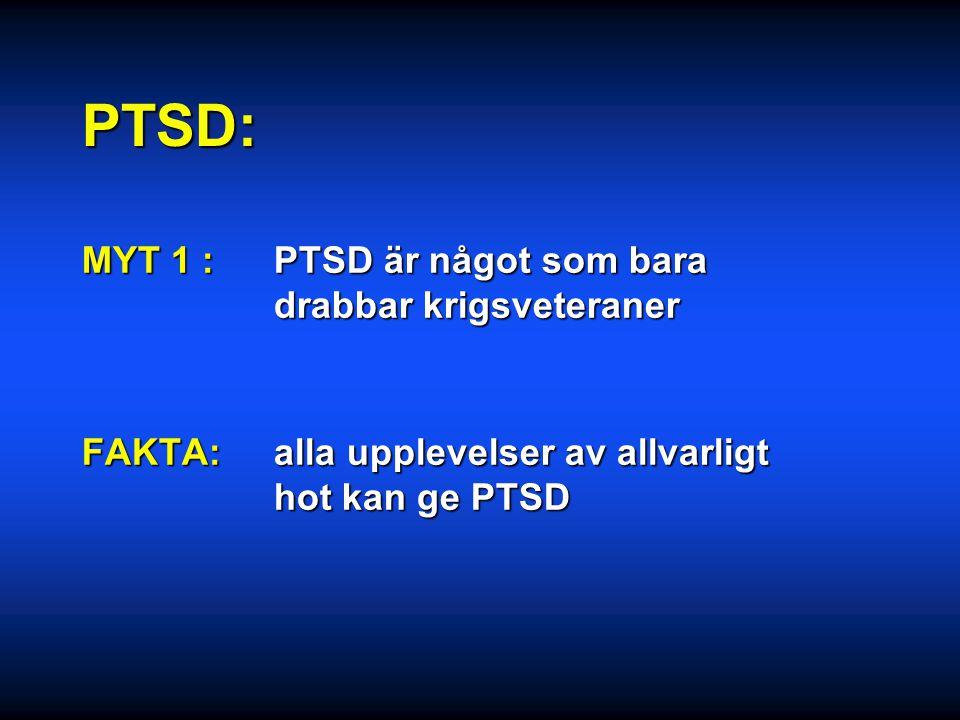 PTSD: DSM-kriterier TraumaTrauma Återupplevande -tankar, drömmar, minnesbilderÅterupplevande -tankar, drömmar, minnesbilder Undvikande av stimuli…+ sj