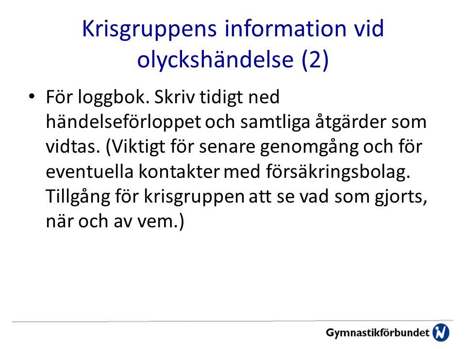 Krisgruppens information vid olyckshändelse (2) För loggbok.