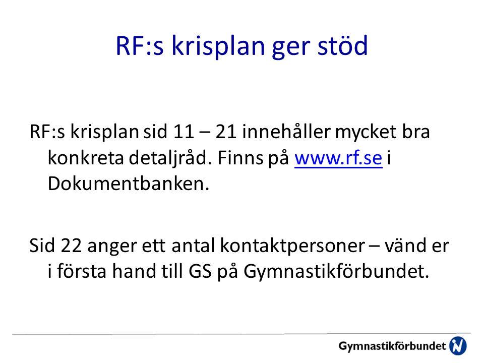 RF:s krisplan ger stöd RF:s krisplan sid 11 – 21 innehåller mycket bra konkreta detaljråd.