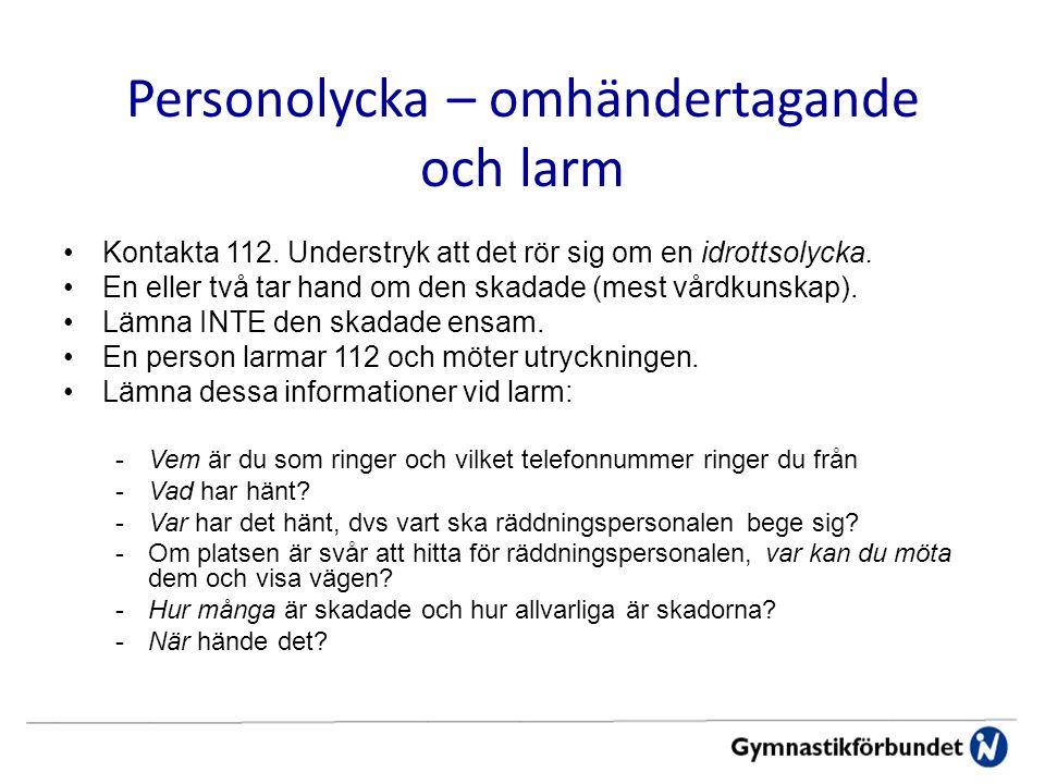 Personolycka – omhändertagande och larm Kontakta 112.