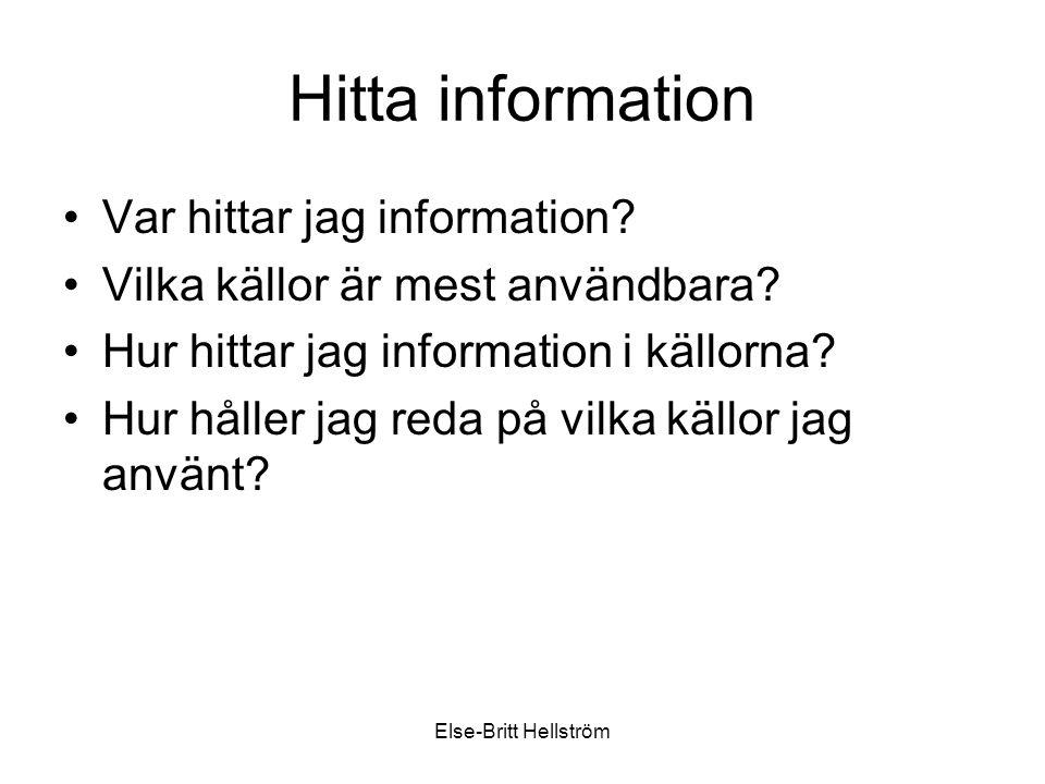 Else-Britt Hellström Hitta information Var hittar jag information.